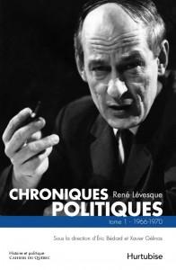 couverture-chroniques-politiques-rene-levesque-tome-1-1966-1970