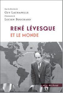 Couverture de René Lévesque et le monde